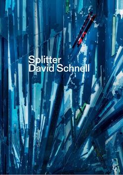 Splitter. David Schnell von Bußmann,  Frédéric, Krämer,  Harald, Posselt,  Cornelia