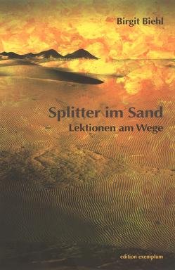Splitter im Sand von Biehl,  Birgit