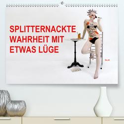 SPLITTERNACKTE WAHRHEIT MIT ETWAS LÜGE (Premium, hochwertiger DIN A2 Wandkalender 2021, Kunstdruck in Hochglanz) von fru.ch