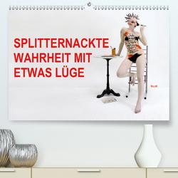 SPLITTERNACKTE WAHRHEIT MIT ETWAS LÜGE (Premium, hochwertiger DIN A2 Wandkalender 2020, Kunstdruck in Hochglanz) von fru.ch