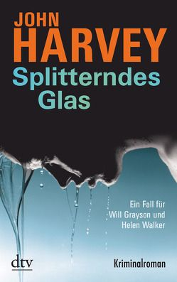 Splitterndes Glas von Harvey,  John, Kreutzfeldt,  Sophie