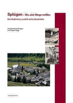 Splügen – Wo sich Wege treffen von Sigg,  Regula, Zangger,  Eberhard