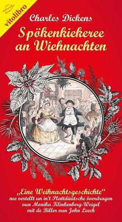Spökenkiekeree an Wiehnachten von Dickens,  Charles, Klinkenberg-Weigel,  Monika, Leech,  John