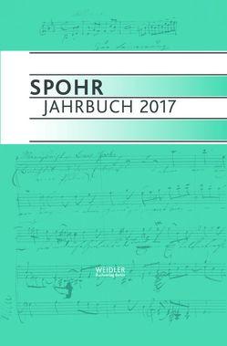Spohr Jahrbuch 2017 von Louis Spohr Musikzentrum Braunschweig