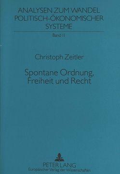 Spontane Ordnung, Freiheit und Recht von Zeitler,  Christoph