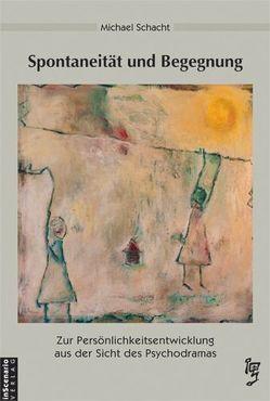 Spontaneität und Begegnung von Klein,  Ulf, Schacht,  Michael