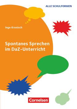 Spontanes Sprechen im DaZ-Unterricht von Kronisch,  Inge