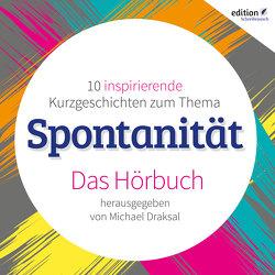 Spontanität von Draksal,  Michael