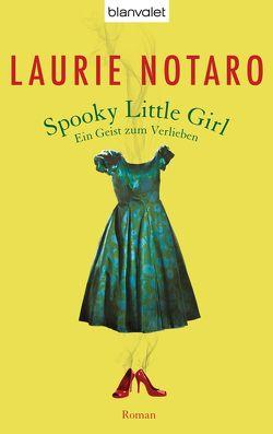 Spooky Little Girl – Ein Geist zum Verlieben von Notaro,  Laurie