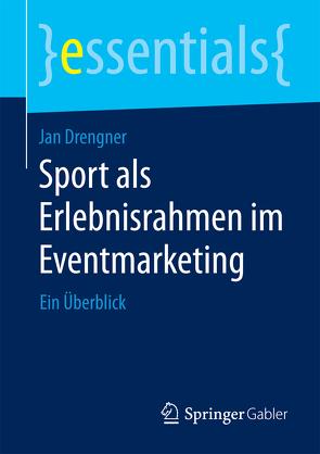 Sport als Erlebnisrahmen im Eventmarketing von Drengner,  Jan