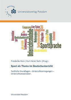 Sport als Thema im Deutschunterricht von Kern,  Friederike, Siehr,  Karl-Heinz