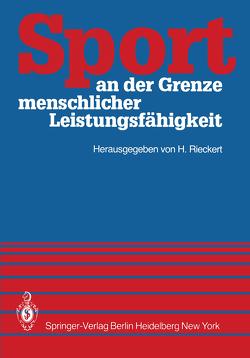 Sport an der Grenze menschlicher Leistungsfähigkeit von Rieckert,  H.