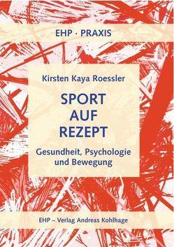 Sport auf Rezept von Roessler,  Kirsten