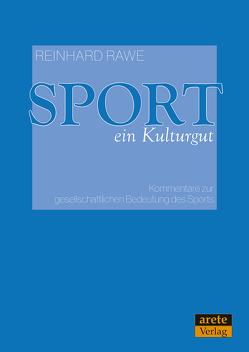 Sport – ein Kulturgut von Rawe,  Reinhard