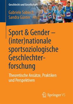 Sport & Gender – (inter)nationale sportsoziologische Geschlechterforschung von Günter,  Sandra, Sobiech,  Gabriele
