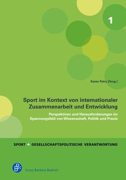 Sport im Kontext von internationaler Zusammenarbeit und Entwicklung von Petry,  Karen