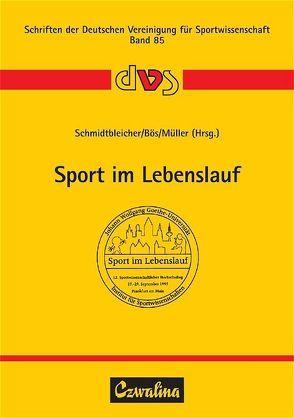 Sport im Lebenslauf von Bös,  Klaus, Müller,  Alexander F, Schmidtbleicher,  Dietmar