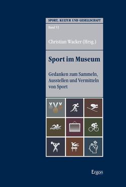 Sport im Museum von Wacker,  Christian