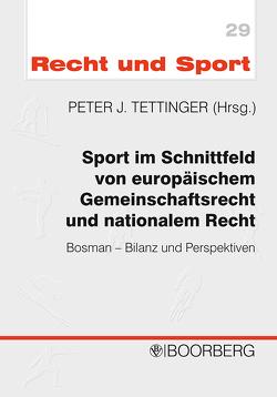 Sport im Schnittfeld von europäischem Gemeinschaftsrecht und nationalem Recht von Niese,  Holger, Streinz,  Rudolf, Tettinger,  Peter J.