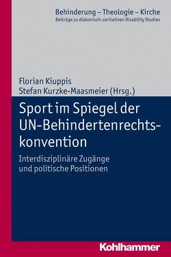Sport im Spiegel der UN-Behindertenrechtskonvention von Eurich,  Johannes, Kiuppis,  Florian, Kurzke-Maasmeier,  Stefan, Lob-Hüdepohl,  Andreas