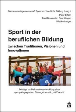 Sport in der beruflichen Bildung von Brauweiler,  Fred, Elflein,  Peter, Klingen,  Paul, Langer,  Wiebke