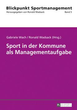 Sport in der Kommune als Managementaufgabe von Wach,  Gabriele, Wadsack,  Ronald