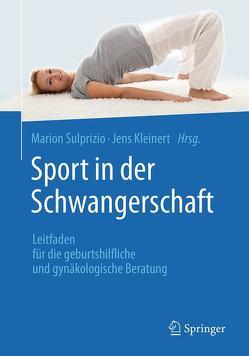 Sport in der Schwangerschaft von Kleinert,  Jens, Sulprizio,  Marion