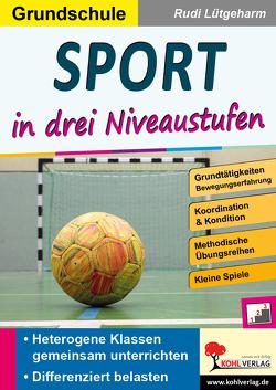 Sport … in drei Niveaustufen / Grundschule von Lütgeharm,  Rudi