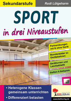 Sport … in drei Niveaustufen / Sekundarstufe von Lütgeharm,  Rudi