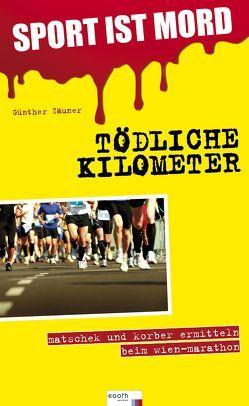 SPORT IST MORD – Tödliche Kilometer von Zäuner,  Günther