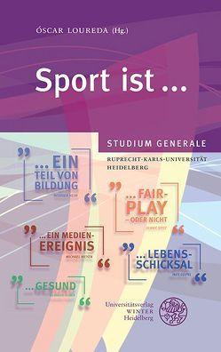 Sport ist … von Gebauer,  Gunter, Geipel,  Ines, Heim,  Rüdiger, Huber,  Gerhard, Loureda,  Óskar, Meyen,  Michael, Spitz,  Ulrike
