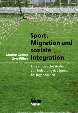 Sport, Migration und soziale Integration von Gerber,  Markus