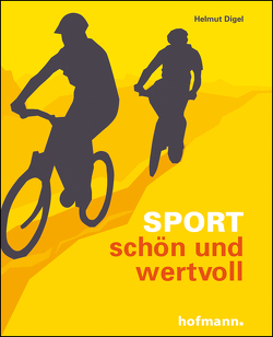 Sport – schön und wertvoll von Digel,  Helmut