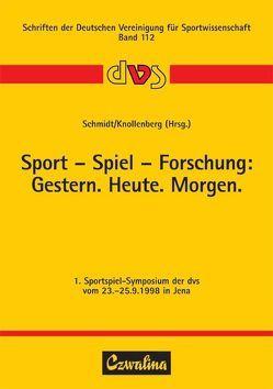 Sport – Spiel – Forschung: Gestern. Heute. Morgen von Haupt,  Barbara, Kemper,  Reinhild, Knollenberg,  Achim, Schmidt,  Werner