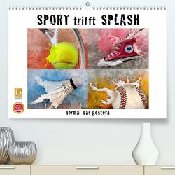 SPORT trifft SPLASH – normal war gestern (Premium, hochwertiger DIN A2 Wandkalender 2021, Kunstdruck in Hochglanz) von Kraetschmer,  Marion
