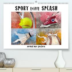 SPORT trifft SPLASH – normal war gestern (Premium, hochwertiger DIN A2 Wandkalender 2020, Kunstdruck in Hochglanz) von Kraetschmer,  Marion