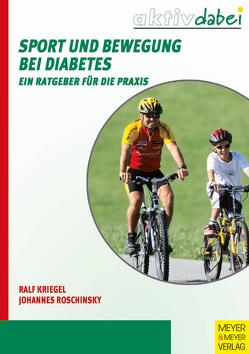 Sport und Bewegung bei Diabetes von Kriegel,  Ralf, Roschinsky,  Johannes