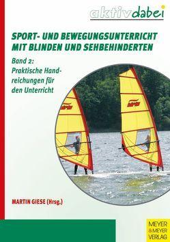 Sport- und Bewegungsunterricht mit Blinden und Sehbehinderten von Giese,  Martin