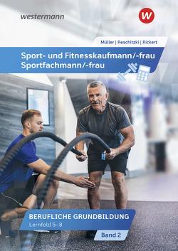 Sport- und Fitnesskaufmann & Sportfachfrau/Sportfachmann / Sport- und Fitnesskaufmann/ -frau & Sportfachmann/ -frau von Mueller,  Michael, Reschitzki,  Kai-Michael, Rickert,  Rolf