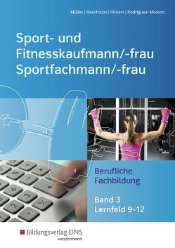 Sport- und Fitnesskaufmann & Sportfachfrau/Sportfachmann von Mueller,  Michael, Reschitzki,  Kai-Michael, Rickert,  Rolf, Rodriguez-Moreno,  Raquel
