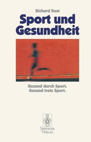 Sport und Gesundheit von Rost,  Richard
