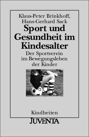 Sport und Gesundheit im Kindesalter von Brinkhoff,  Klaus-Peter, Sack,  Hans-Gerhard