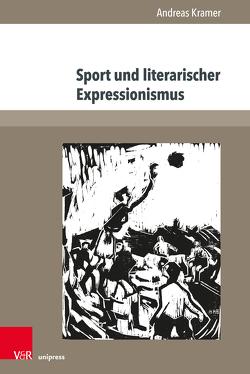 Sport und literarischer Expressionismus von Krämer,  Andreas