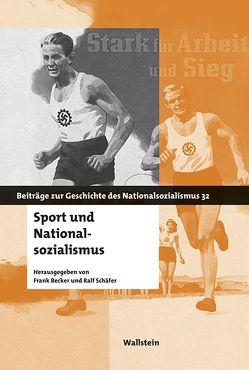 Sport und Nationalsozialismus von Becker,  Frank, Schäfer,  Ralf