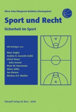 Sport und Recht, 5. Tagungsband von Arter,  Oliver, Baddeley,  Margareta