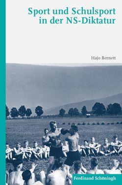 Sport und Schulsport in der NS-Diktatur von Bahro,  Hans Joachim Teichler, Bernett,  Hajo