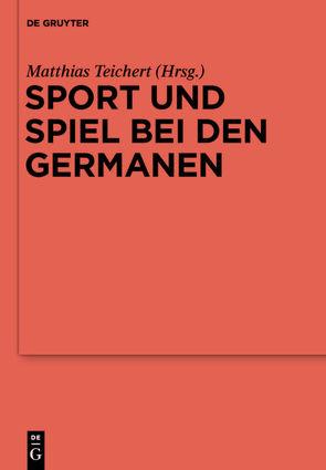 Sport und Spiel bei den Germanen von Teichert,  Matthias