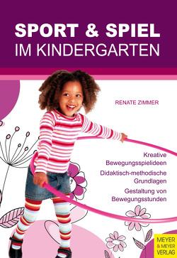 Sport und Spiel im Kindergarten von Zimmer,  Renate