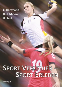 Sport verstehen – Sport erleben von Hartmann,  Christian, Minow,  Hans-Joachim, Senf,  Gunar, Tzschoppe,  Petra