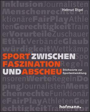 Sport zwischen Faszination und Abscheu von Digel,  Helmut